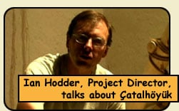 ian hodder, project director, answers questions about catalhoyuk